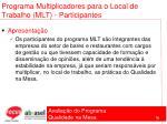 programa multiplicadores para o local de trabalho mlt participantes