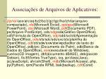 associa es de arquivos de aplicativos