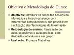 objetivo e metodologia do curso
