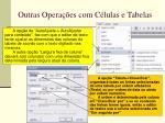 outras opera es com c lulas e tabelas79