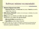 software m nimo recomendado