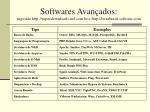 softwares avan ados sugest o http superdownloads uol com br e http terrabrasil softonic com