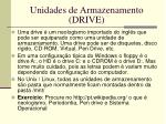 unidades de armazenamento drive