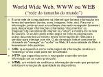 world wide web www ou web rede do tamanho do mundo