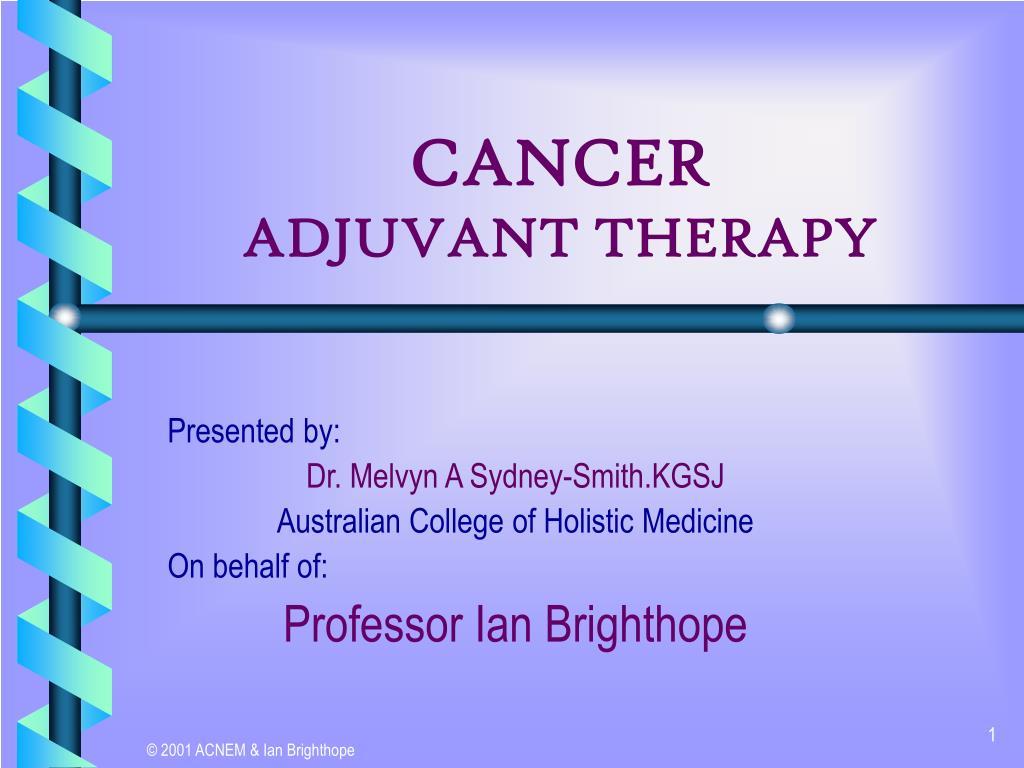 cancer adjuvant therapy l.