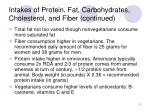 intakes of protein fat carbohydrates cholesterol and fiber continued