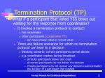 termination protocol tp