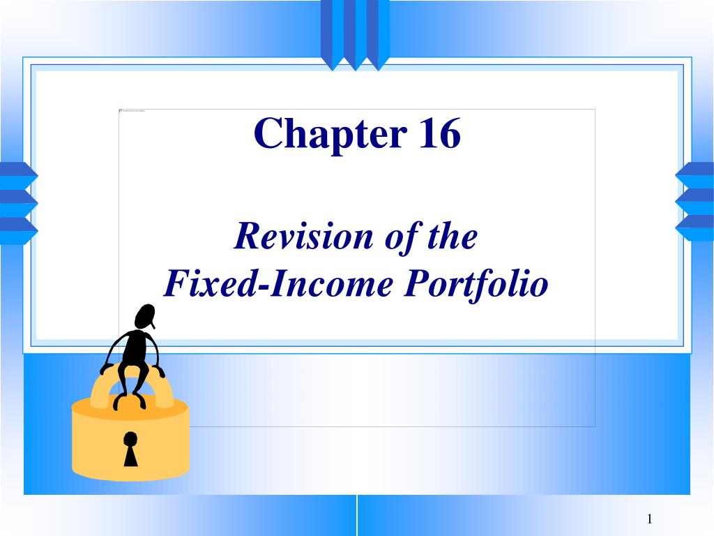 chapter 16 revision of the fixed income portfolio l.