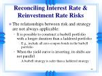 reconciling interest rate reinvestment rate risks22