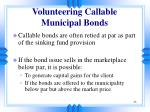volunteering callable municipal bonds