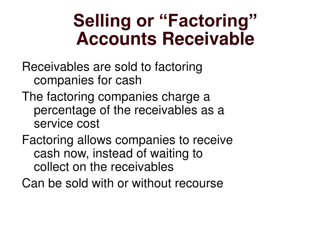 "Selling or ""Factoring"" Accounts Receivable"