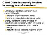 c and o are intimately involved in energy transformations