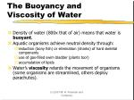 the buoyancy and viscosity of water