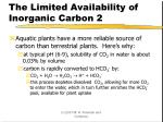 the limited availability of inorganic carbon 2