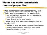 water has other remarkable thermal properties