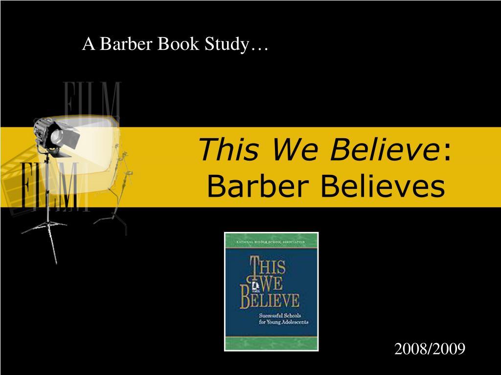 this we believe barber believes l.