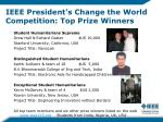 ieee president s change the world competition top prize winners