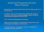 assets and transaction account policy proposal