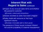 inherent risk with regard to sales continued