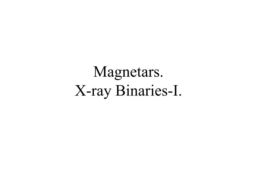 magnetars x ray binaries i l.