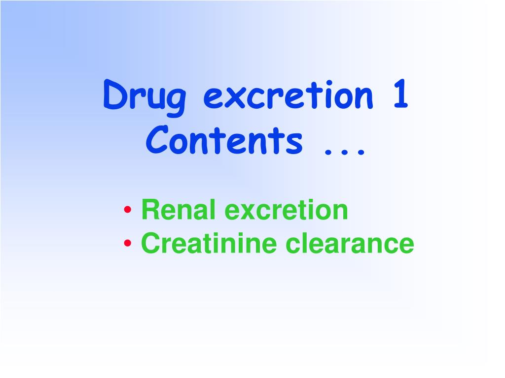 drug excretion 1 contents l.