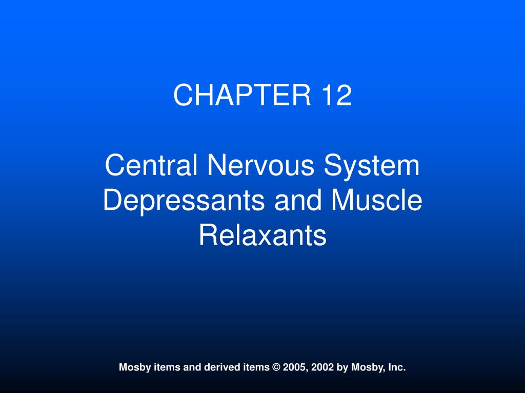 chapter 12 central nervous system depressants and muscle relaxants l.
