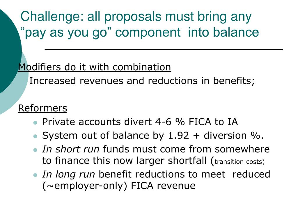 "Challenge: all proposals must bring any ""pay as you go"" component  into balance"