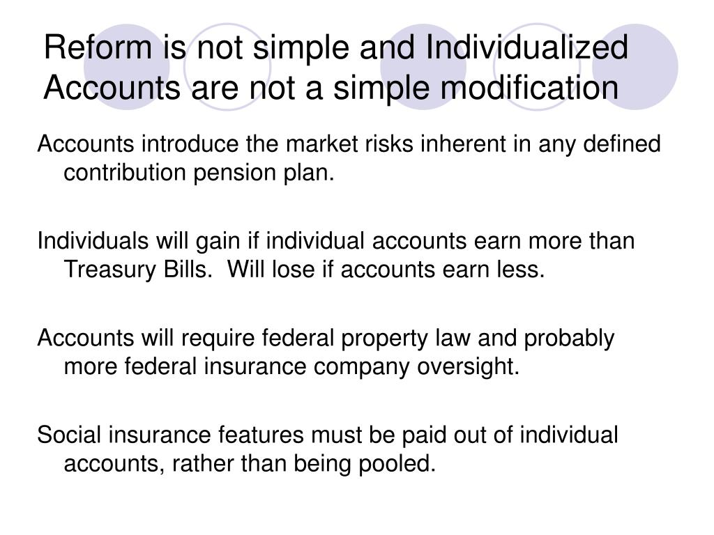 Reform is not simple and Individualized Accounts are not a simple modification