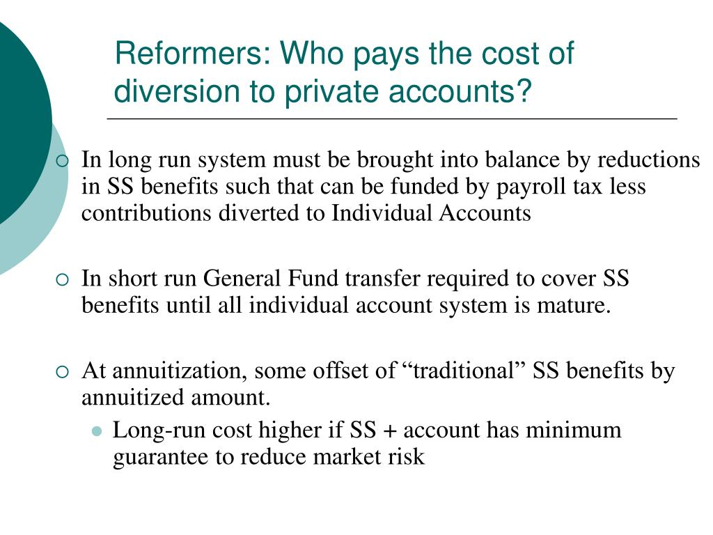 Reformers: Who pays the cost of diversion to private accounts?