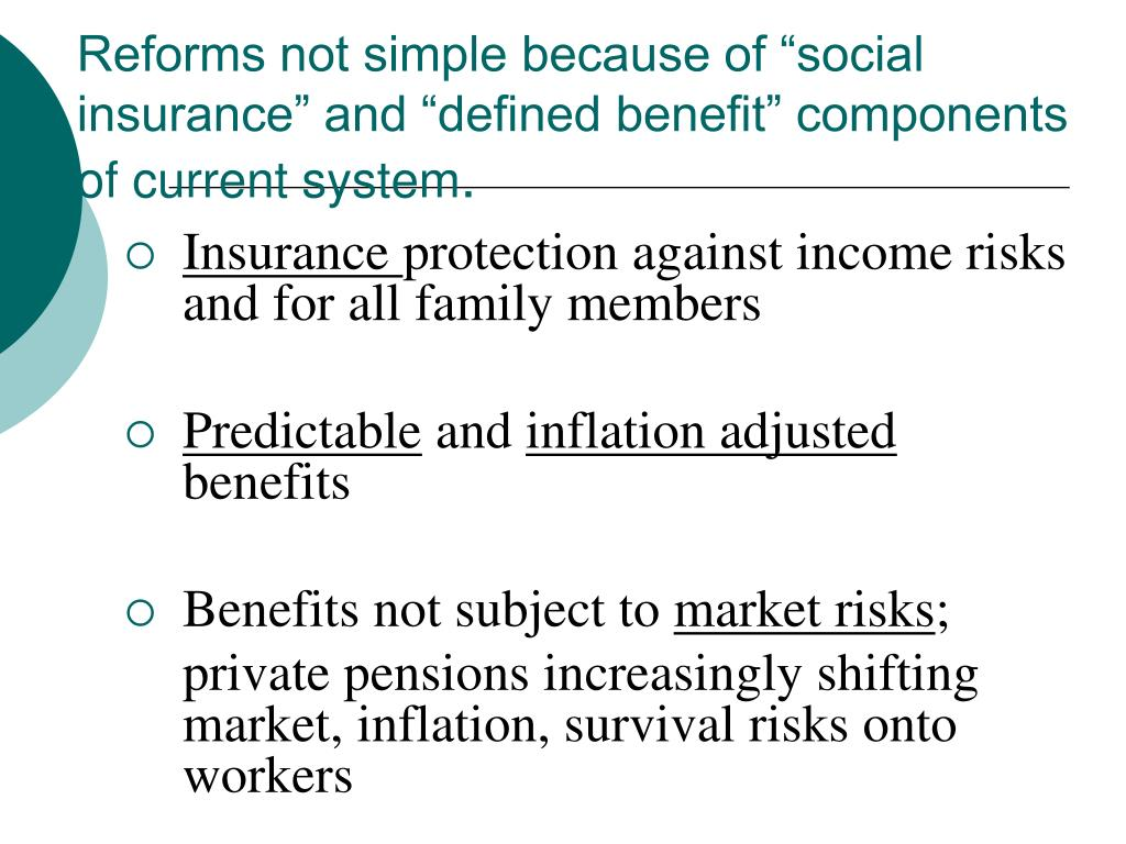"Reforms not simple because of ""social insurance"" and ""defined benefit"" components of current system"