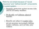 reforms not simple because of social insurance and defined benefit components of current system