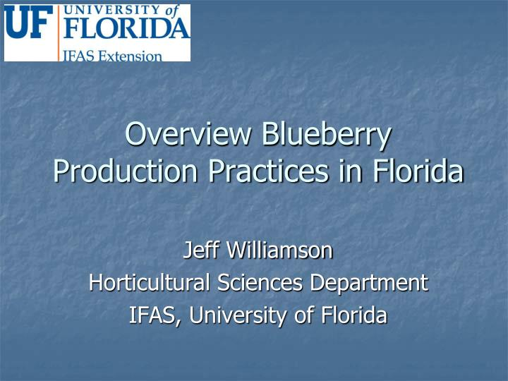 overview blueberry production practices in florida n.