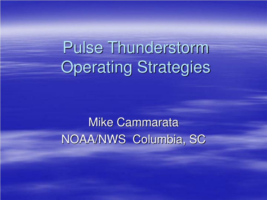pulse thunderstorm operating strategies l.
