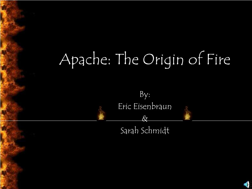 apache the origin of fire l.