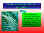 native american s use for sword fern