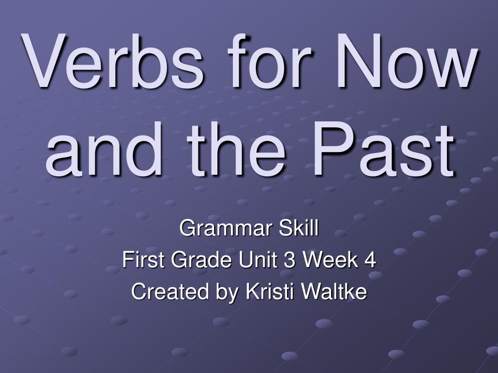 verbs for now and the past l.
