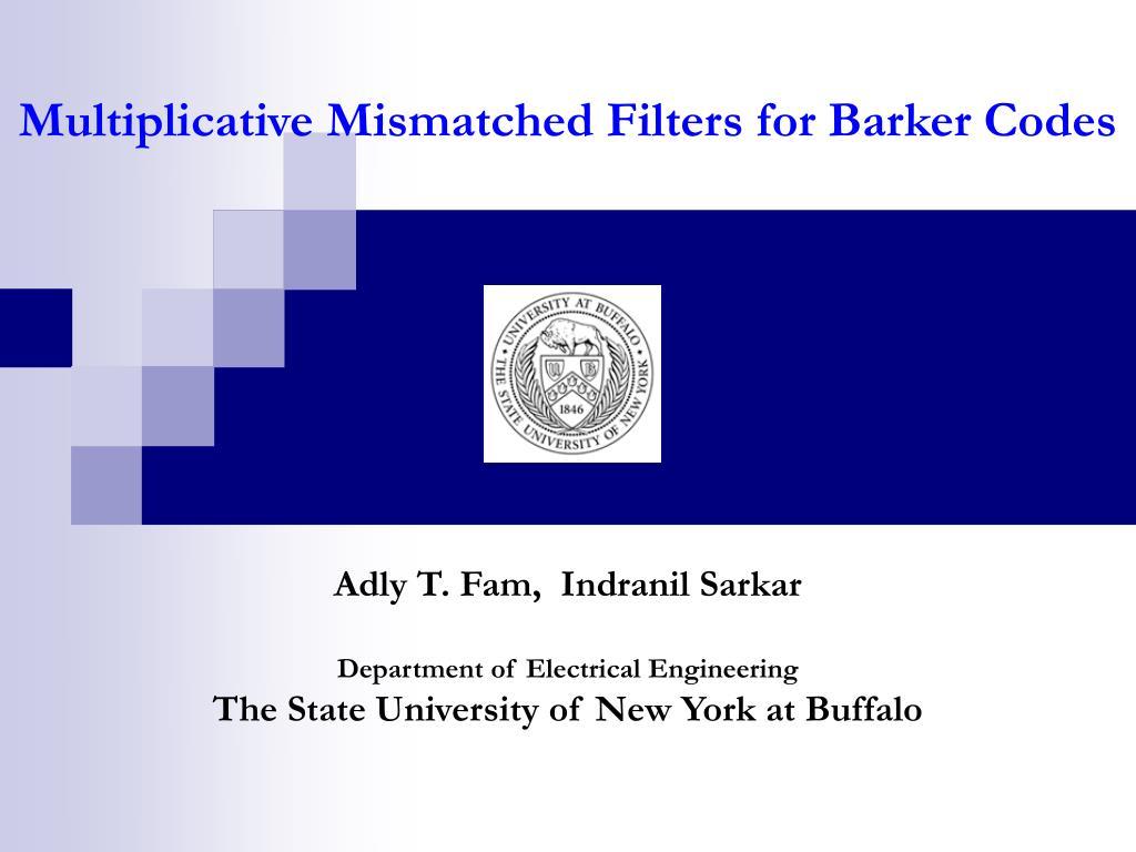 multiplicative mismatched filters for barker codes l.