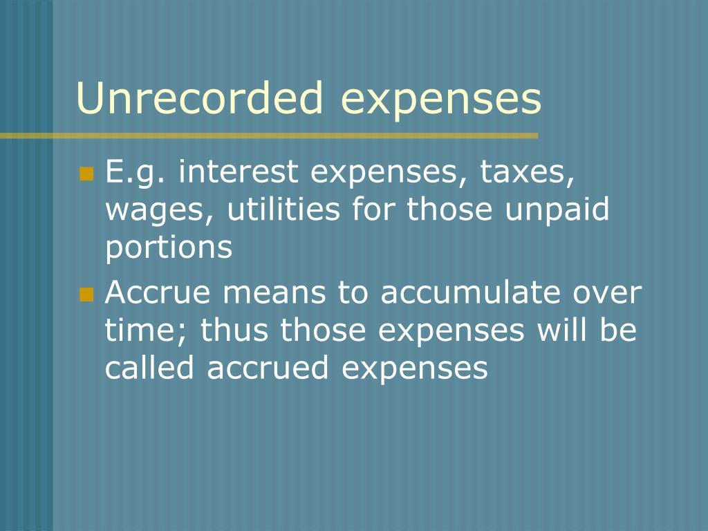 Unrecorded expenses