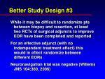 better study design 3