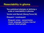 resectability in glioma