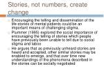 stories not numbers create change