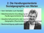 2 die handlungsorientierte sozialgeographie von werlen