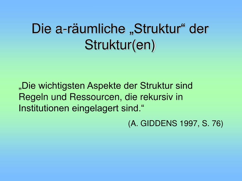 """Die a-räumliche """"Struktur"""" der Struktur(en)"""