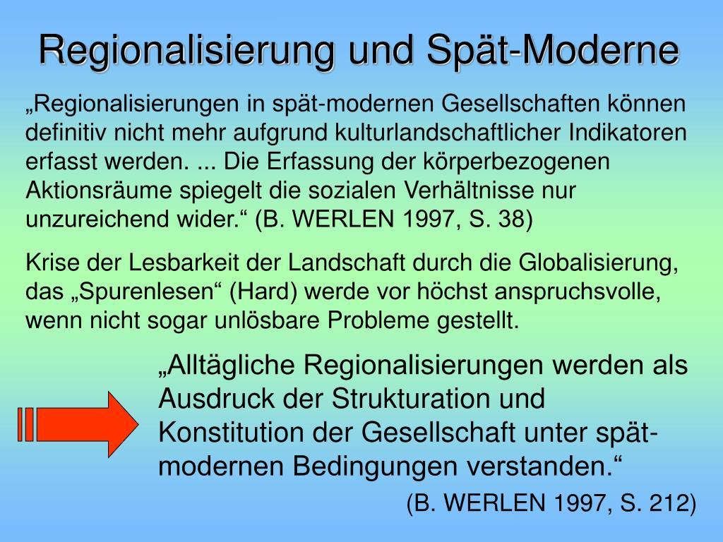 """""""Alltägliche Regionalisierungen werden als Ausdruck der Strukturation und Konstitution der Gesellschaft unter spät-modernen Bedingungen verstanden."""""""