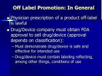 off label promotion in general