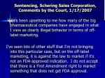 sentencing schering sales corporation comments by the court 1 17 2007