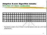 adaptive x over algorithm details selection of 3 dose combination
