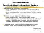 bivariate models penalized adaptive d optimal designs