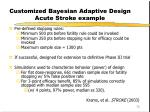 customized bayesian adaptive design acute stroke example