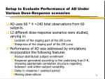 setup to evaluate performance of ad under various dose response scenarios